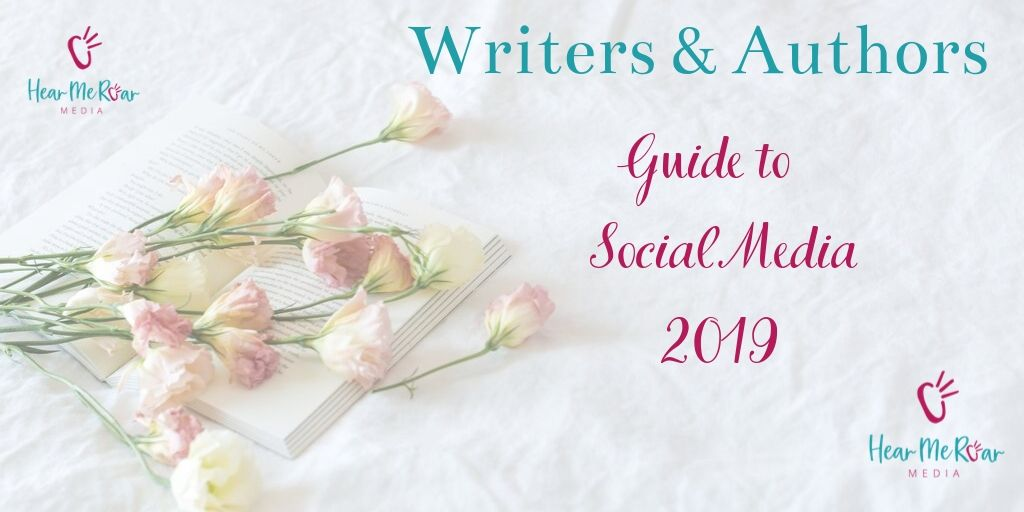 Writers and Authors Guide to Social Media 2019