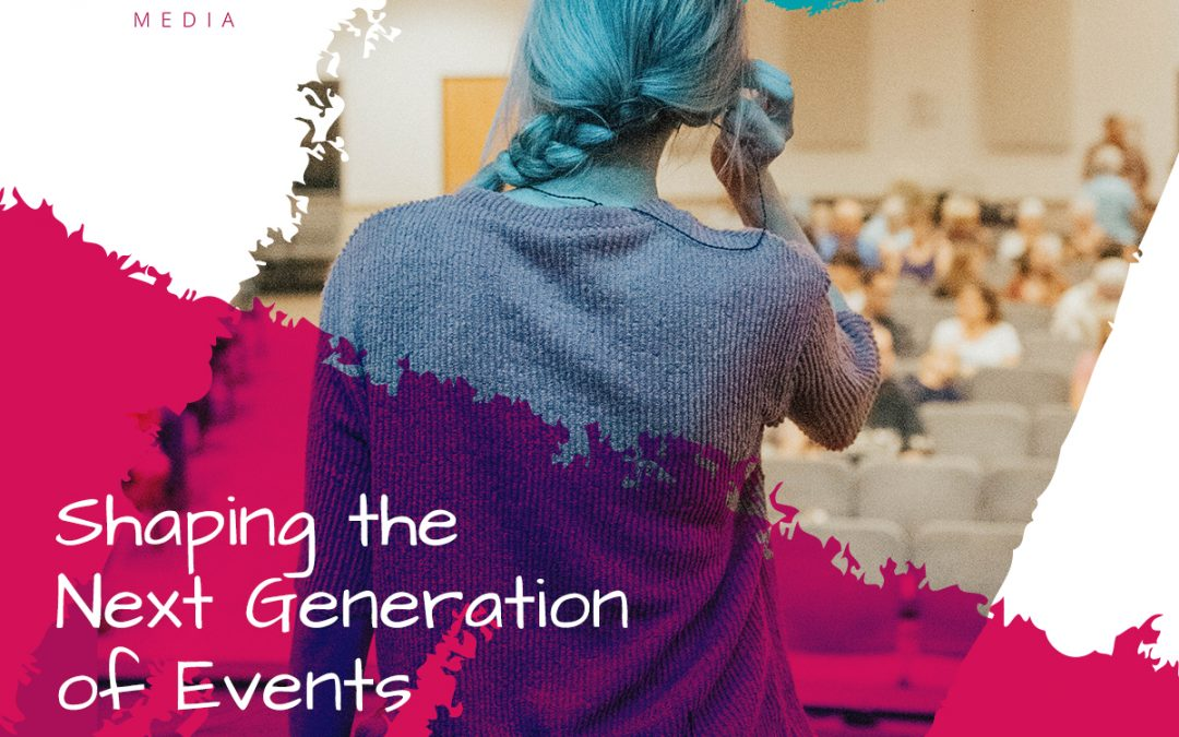 Shaping the Next Generation of Events